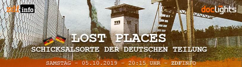 ZDFinfo – Lost Places – Schicksalsorte der Deutschen Teilung